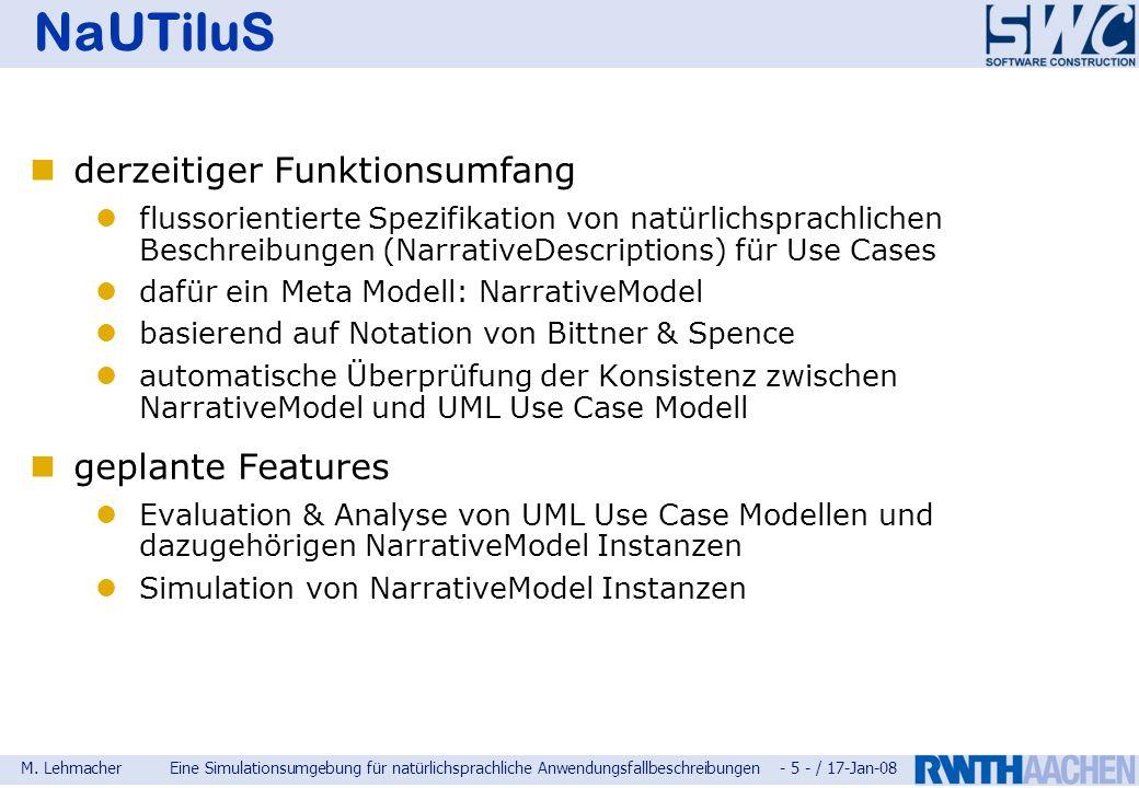 M. LehmacherEine Simulationsumgebung für natürlichsprachliche Anwendungsfallbeschreibungen - 5 - / 17-Jan-08 NaUTiluS derzeitiger Funktionsumfang flus
