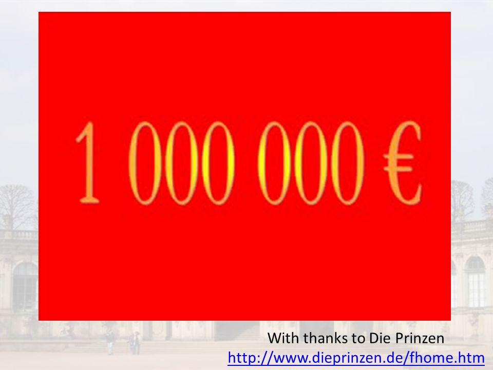 With thanks to Die Prinzen http://www.dieprinzen.de/fhome.htm http://www.dieprinzen.de/fhome.htm