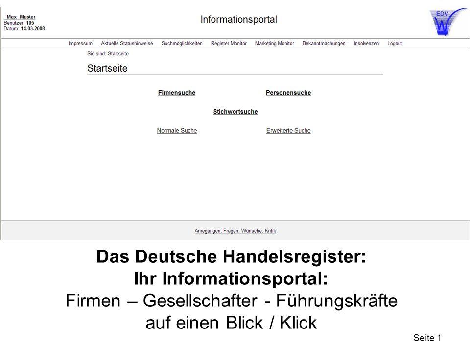 Seite 1 Das Deutsche Handelsregister: Ihr Informationsportal: Firmen – Gesellschafter - Führungskräfte auf einen Blick / Klick