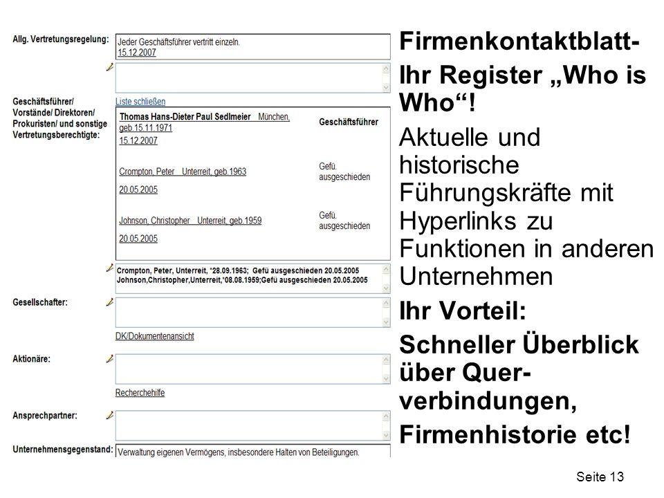 Seite 13 Firmenkontaktblatt- Ihr Register Who is Who! Aktuelle und historische Führungskräfte mit Hyperlinks zu Funktionen in anderen Unternehmen Ihr
