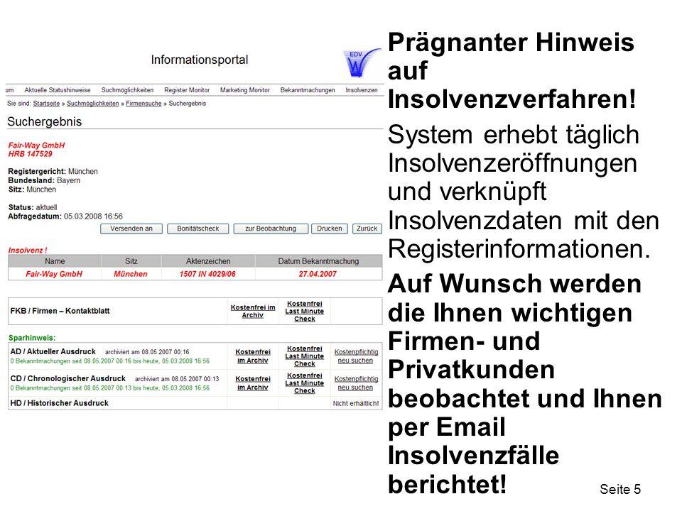 Seite 5 Prägnanter Hinweis auf Insolvenzverfahren! System erhebt täglich Insolvenzeröffnungen und verknüpft Insolvenzdaten mit den Registerinformation