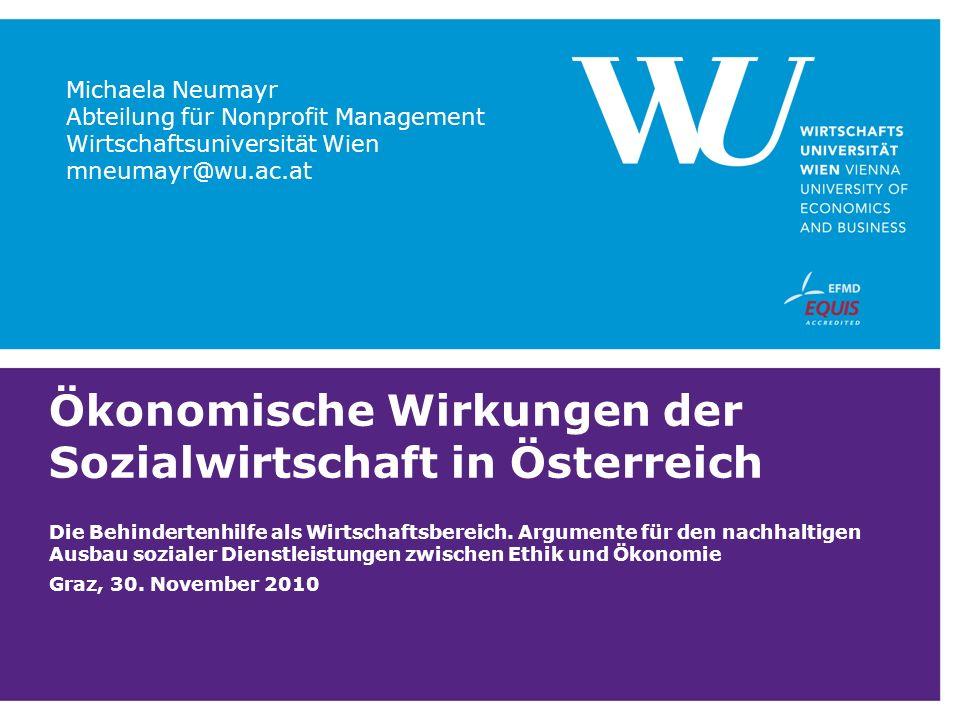 Ökonomische Wirkungen der Sozialwirtschaft in Österreich Die Behindertenhilfe als Wirtschaftsbereich. Argumente für den nachhaltigen Ausbau sozialer D
