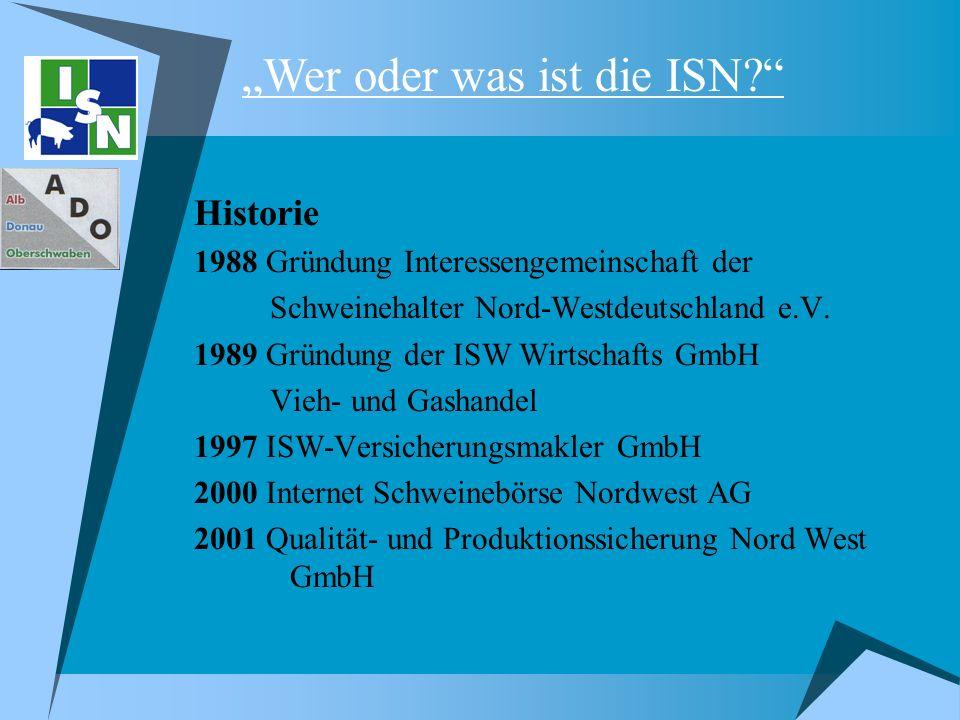 Historie 1988 Gründung Interessengemeinschaft der Schweinehalter Nord-Westdeutschland e.V. 1989 Gründung der ISW Wirtschafts GmbH Vieh- und Gashandel