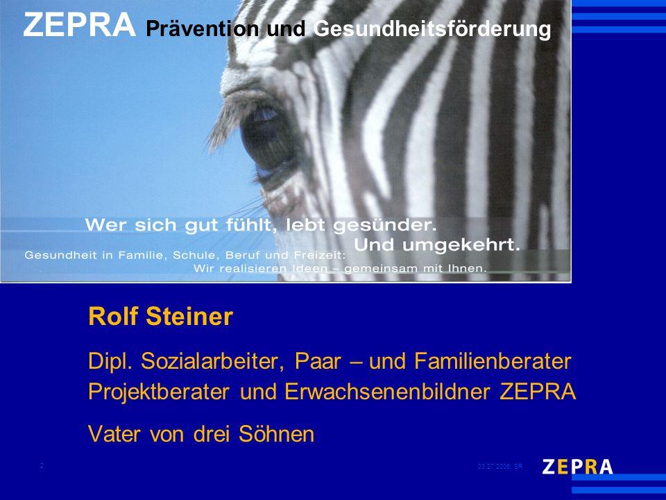 03.27.2006, SR 2 Rolf Steiner Dipl. Sozialarbeiter, Paar – und Familienberater Projektberater und Erwachsenenbildner ZEPRA Vater von drei Söhnen ZEPRA