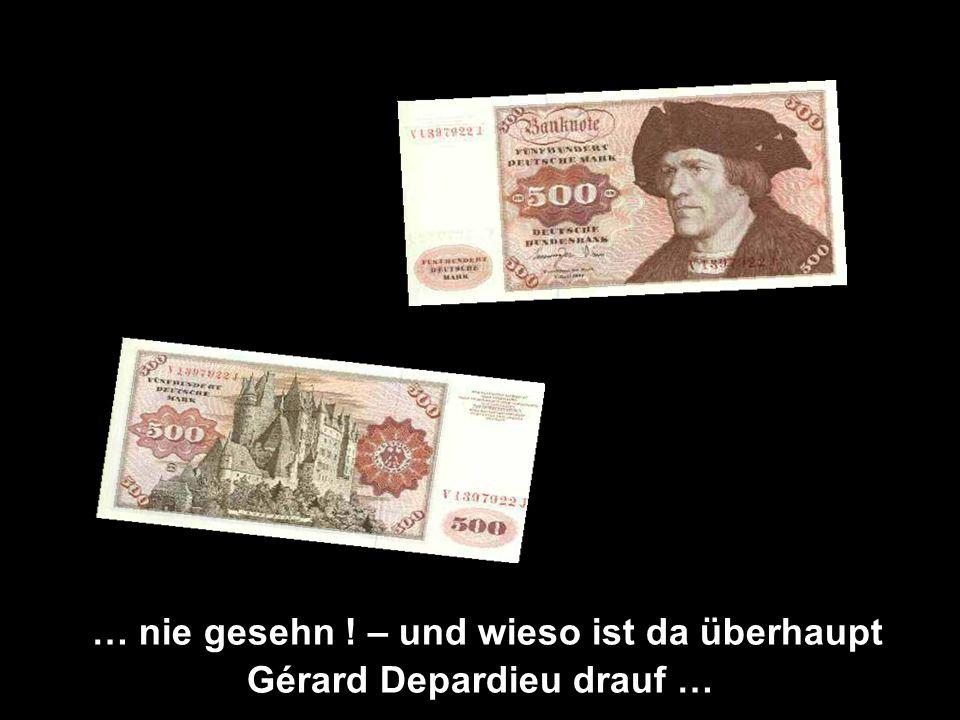 … nie gesehn ! – und wieso ist da überhaupt Gérard Depardieu drauf …
