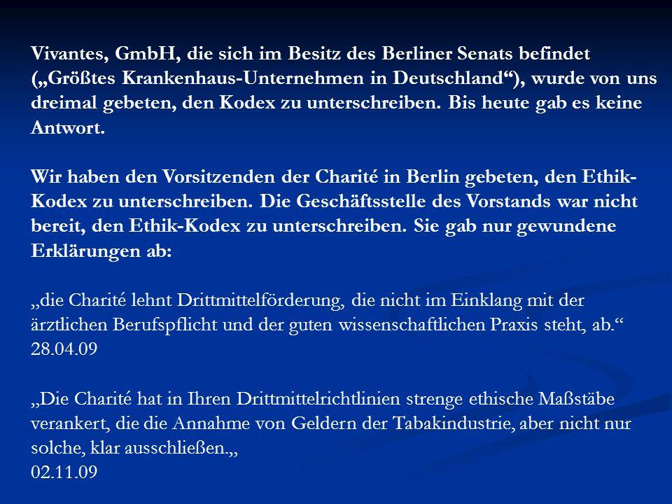 Vivantes, GmbH, die sich im Besitz des Berliner Senats befindet (Größtes Krankenhaus-Unternehmen in Deutschland), wurde von uns dreimal gebeten, den K