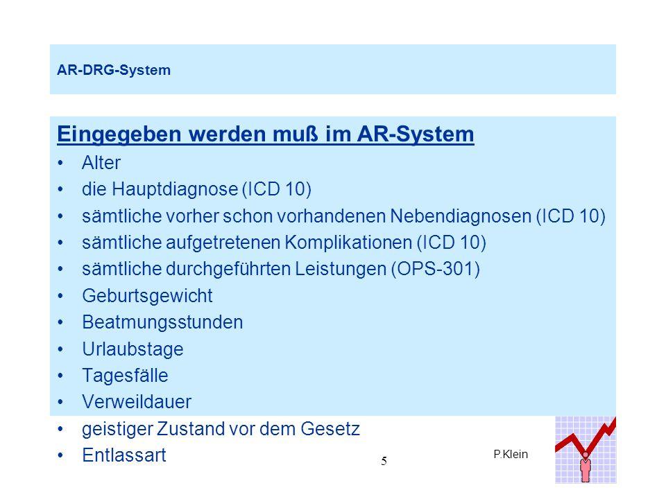 P.Klein 16 AR-DRG-System Die base rate ist der später festgelegte durchschnittliche Fallpreis (ca.