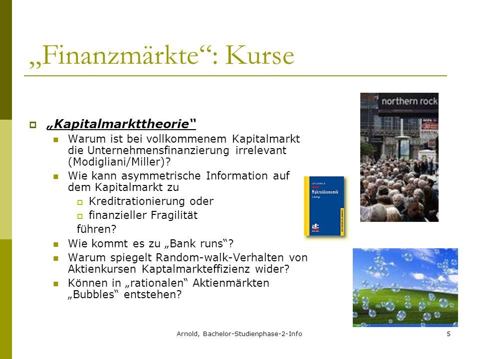 Arnold, Bachelor-Studienphase-2-Info5 Finanzmärkte: Kurse Kapitalmarkttheorie Warum ist bei vollkommenem Kapitalmarkt die Unternehmensfinanzierung irrelevant (Modigliani/Miller).