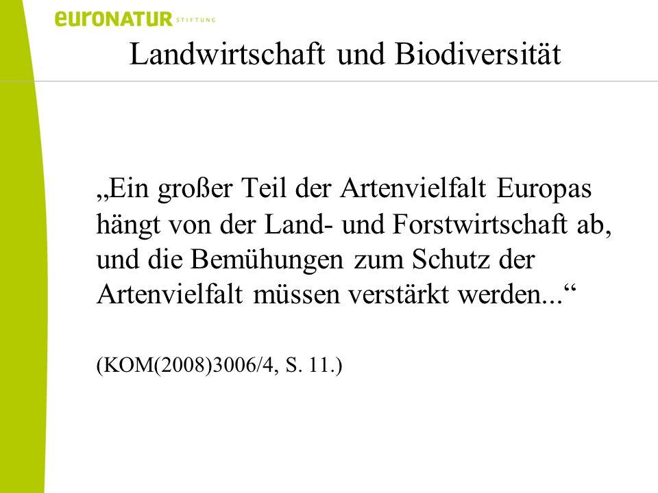 Landwirtschaft und Biodiversität Ein großer Teil der Artenvielfalt Europas hängt von der Land- und Forstwirtschaft ab, und die Bemühungen zum Schutz d