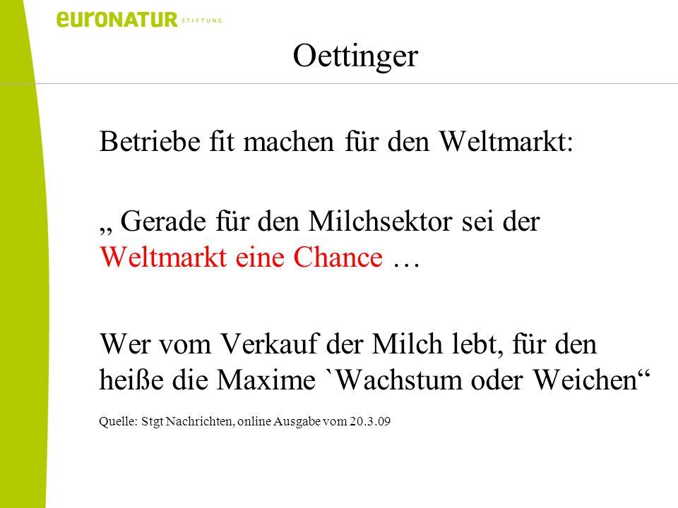 Oettinger Betriebe fit machen für den Weltmarkt: Gerade für den Milchsektor sei der Weltmarkt eine Chance … Wer vom Verkauf der Milch lebt, für den he