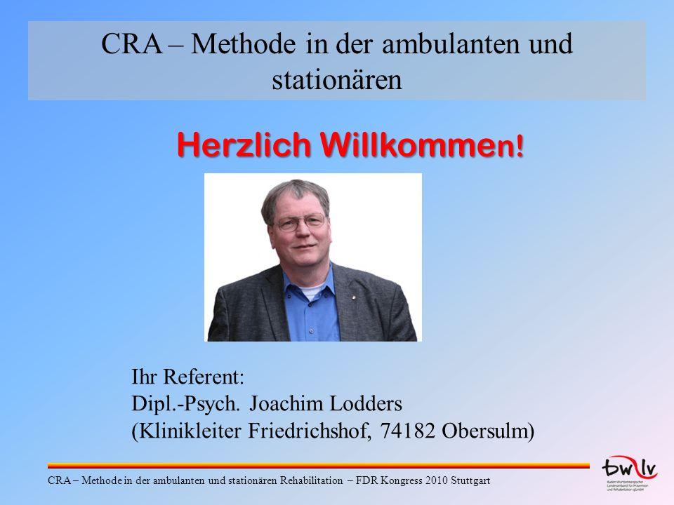 CRA – Methode in der ambulanten und stationären Herzlich Willkomme n.