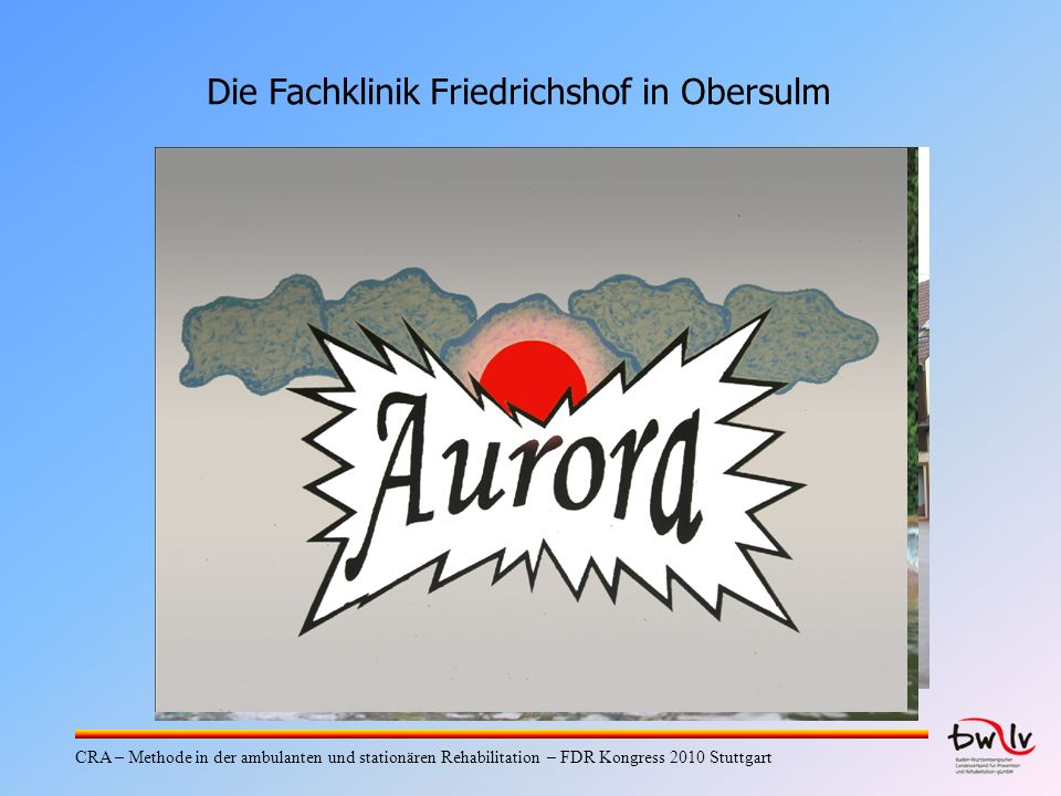 Mehr Infos finden sie hier:www.cra.jlodders.de CRA – Methode in der ambulanten und stationären Rehabilitation – FDR Kongress 2010 Stuttgart