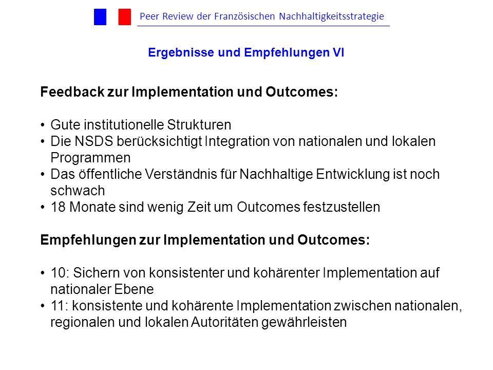 Feedback zur Implementation und Outcomes: Gute institutionelle Strukturen Die NSDS berücksichtigt Integration von nationalen und lokalen Programmen Da