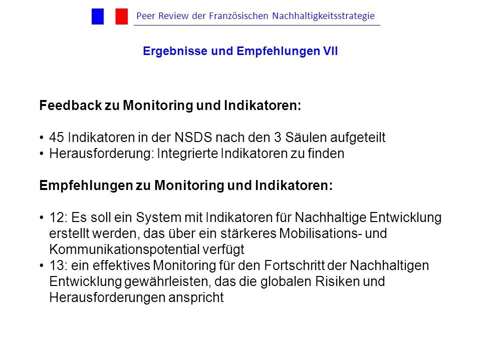 Feedback zu Monitoring und Indikatoren: 45 Indikatoren in der NSDS nach den 3 Säulen aufgeteilt Herausforderung: Integrierte Indikatoren zu finden Emp