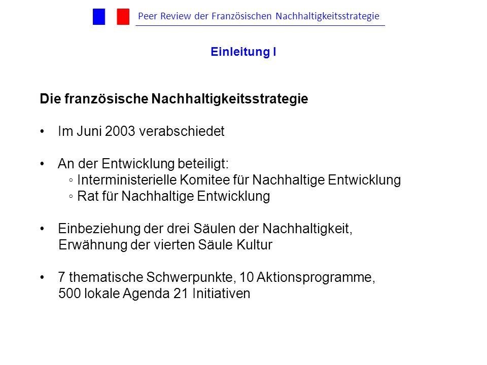 Die französische Nachhaltigkeitsstrategie Im Juni 2003 verabschiedet An der Entwicklung beteiligt: Interministerielle Komitee für Nachhaltige Entwickl