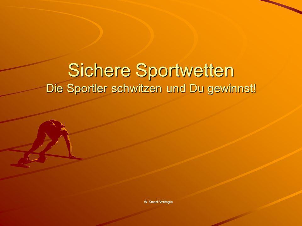 Sichere Sportwetten Die Sportler schwitzen und Du gewinnst! © Smart Strategie