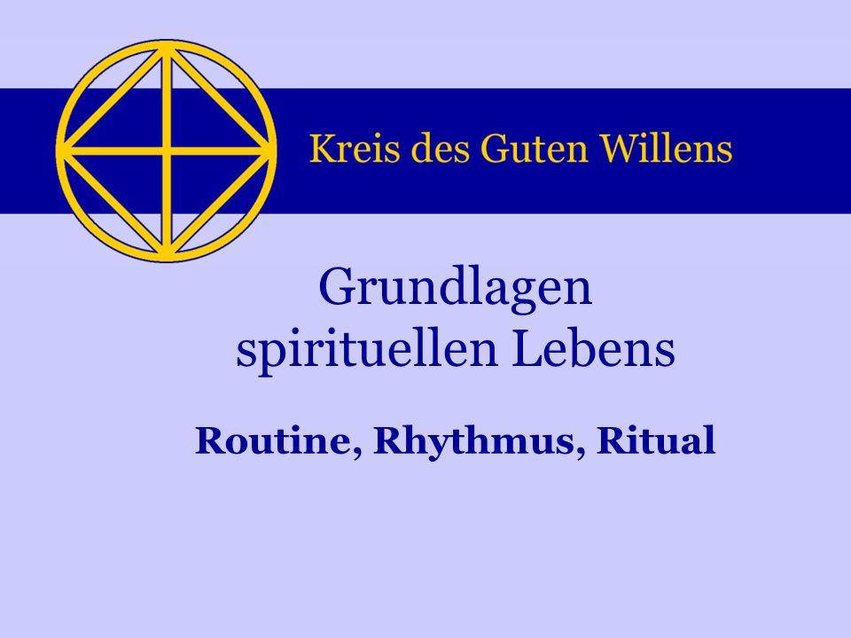 Routine, Rhythmus, Ritual Grundlagen spirituellen Lebens