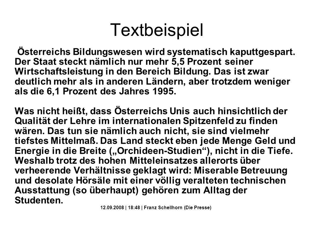 Textbeispiel Österreichs Bildungswesen wird systematisch kaputtgespart. Der Staat steckt nämlich nur mehr 5,5 Prozent seiner Wirtschaftsleistung in de