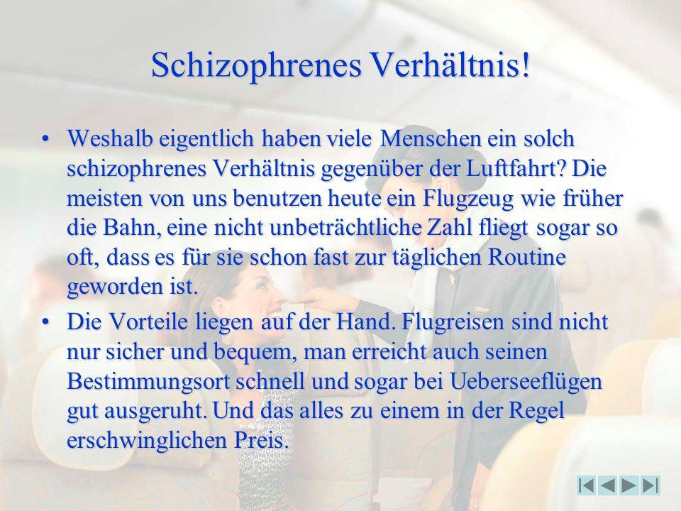 Schizophrenes Verhältnis.