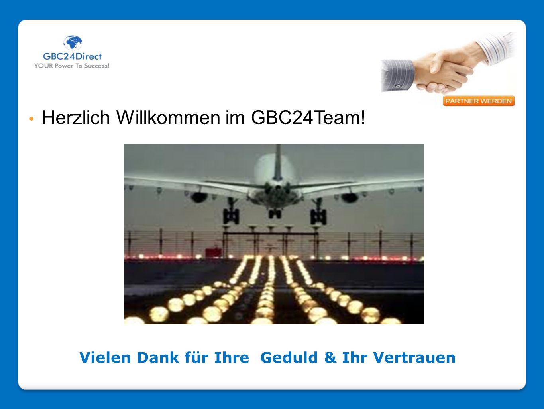 Vielen Dank für Ihre Geduld & Ihr Vertrauen Herzlich Willkommen im GBC24Team!