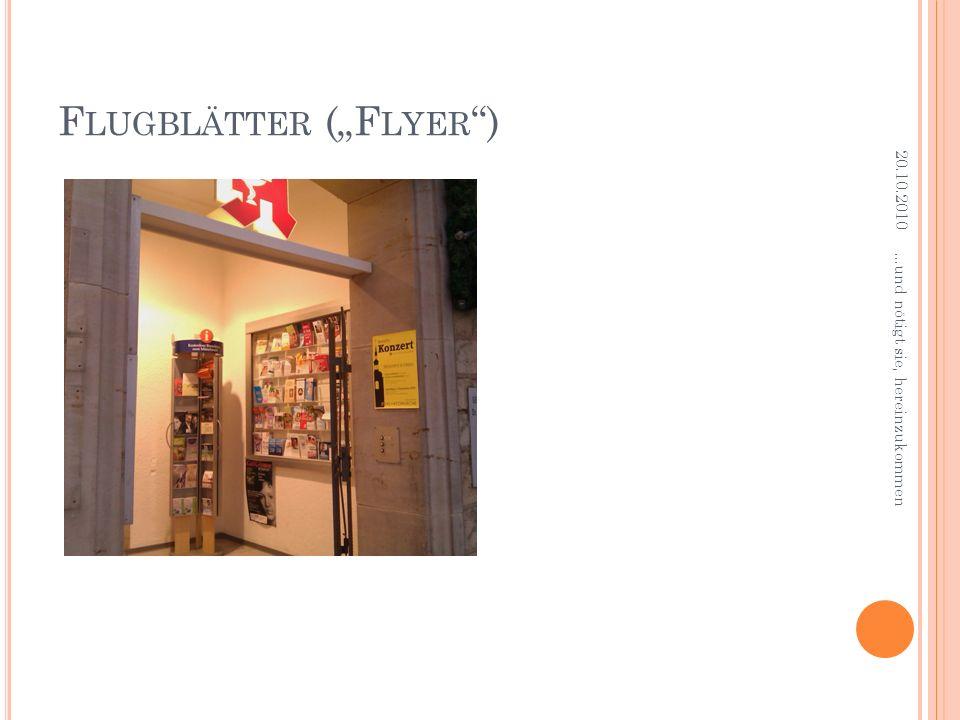 F LUGBLÄTTER (F LYER ) 20.10.2010...und nötigt sie, hereinzukommen