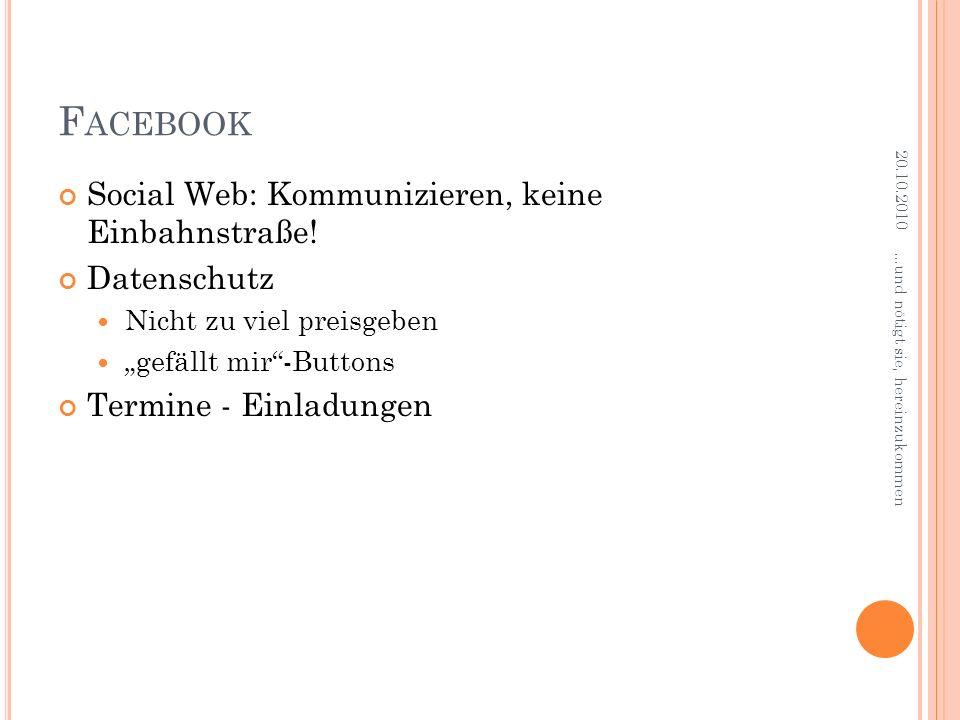 F ACEBOOK Social Web: Kommunizieren, keine Einbahnstraße.