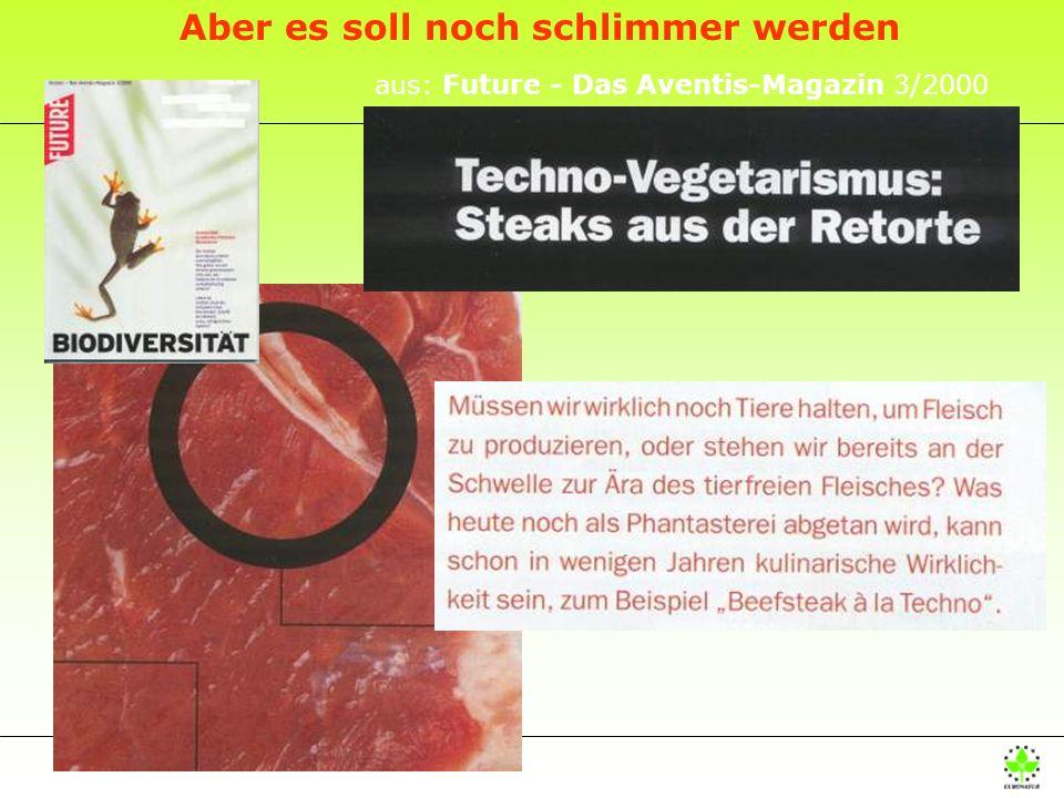 aus: Future - Das Aventis-Magazin 3/2000 Aber es soll noch schlimmer werden