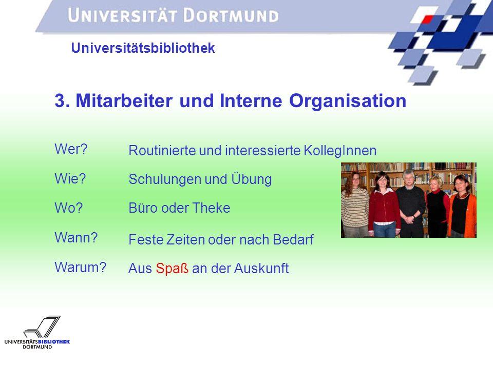 UNIVERSITÄTSBIBLIOTHEK Universitätsbibliothek 3. Mitarbeiter und Interne Organisation Schulungen und Übung Routinierte und interessierte KollegInnen B