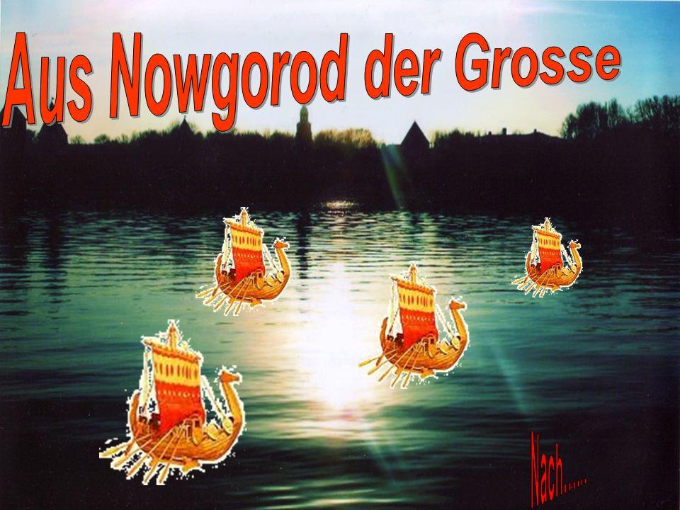 Die Nowgoroder machten sich auf den Weg nach einer der Hansestädte.