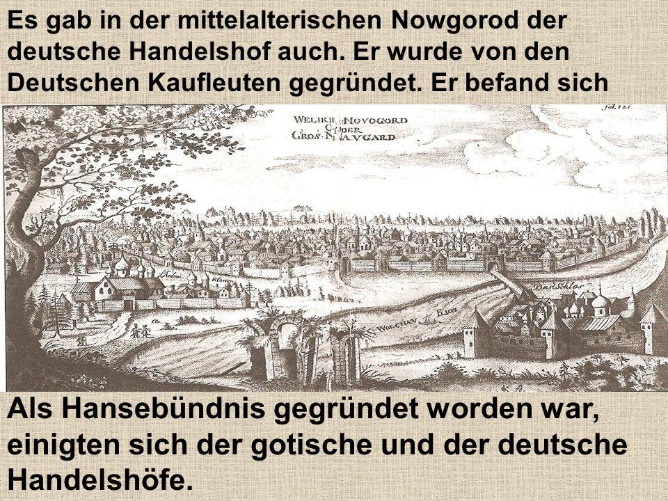 Als Hansebündnis gegründet worden war, einigten sich der gotische und der deutsche Handelshöfe.