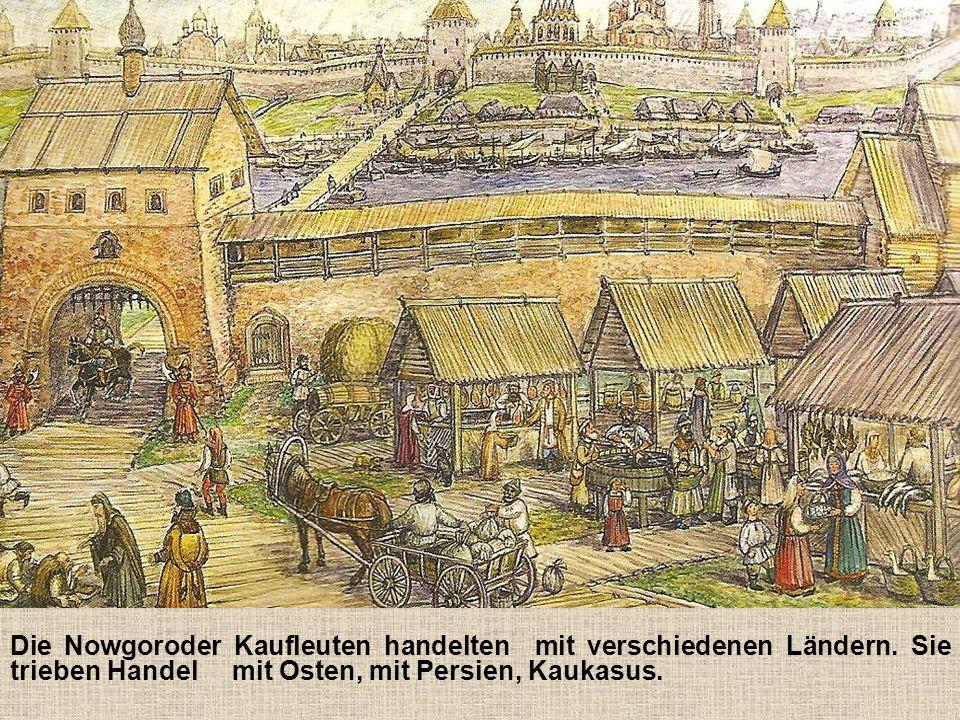 Die nowgoroder Kaufleute machten sich mit ihren Waren auf den Weg.