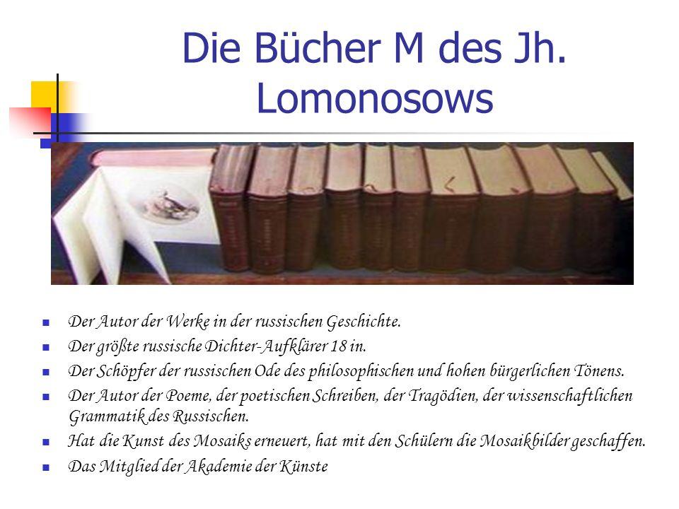 Die Bücher M des Jh. Lomonosows Der Autor der Werke in der russischen Geschichte. Der größte russische Dichter-Aufklärer 18 in. Der Schöpfer der russi