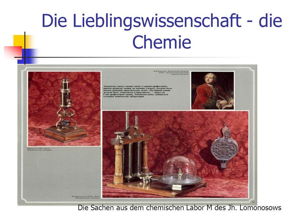 Die Lieblingswissenschaft - die Chemie Die Sachen aus dem chemischen Labor M des Jh. Lomonosows