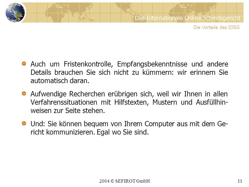 2004 © SEFIROT GmbH10 2. Sie gewinnen wertvolle Zeit Denn...