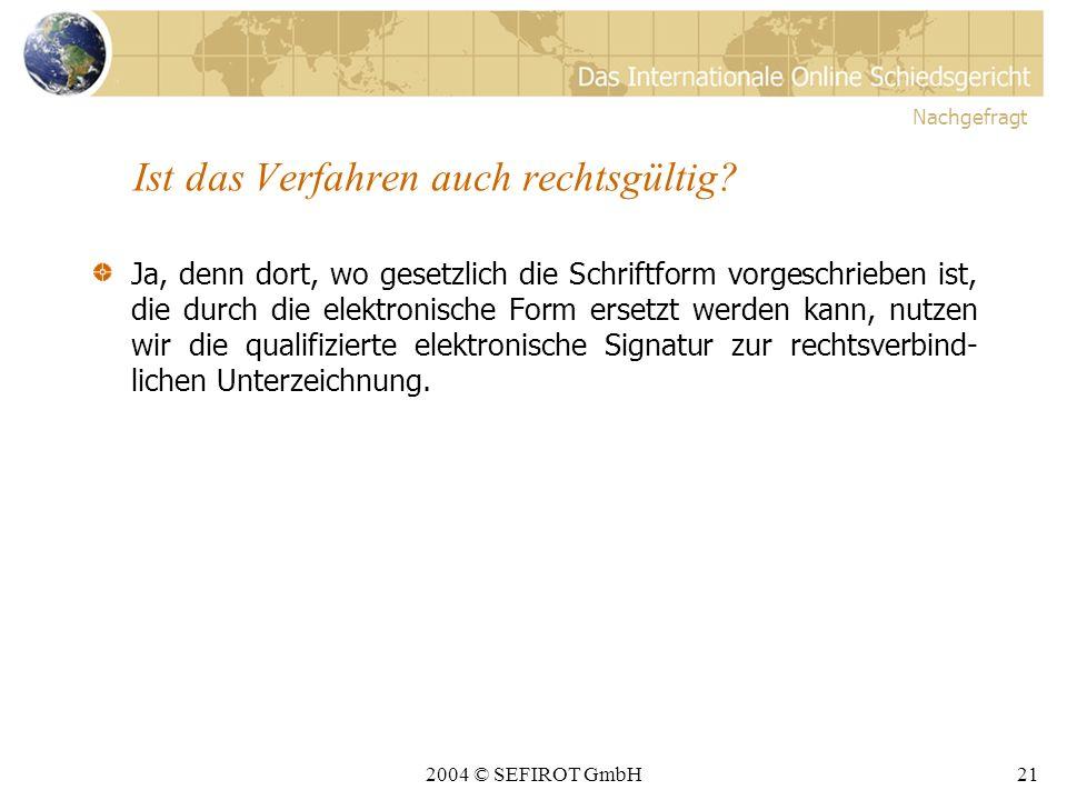 2004 © SEFIROT GmbH20 Sind die Schiedsrichter wirklich unparteilich.