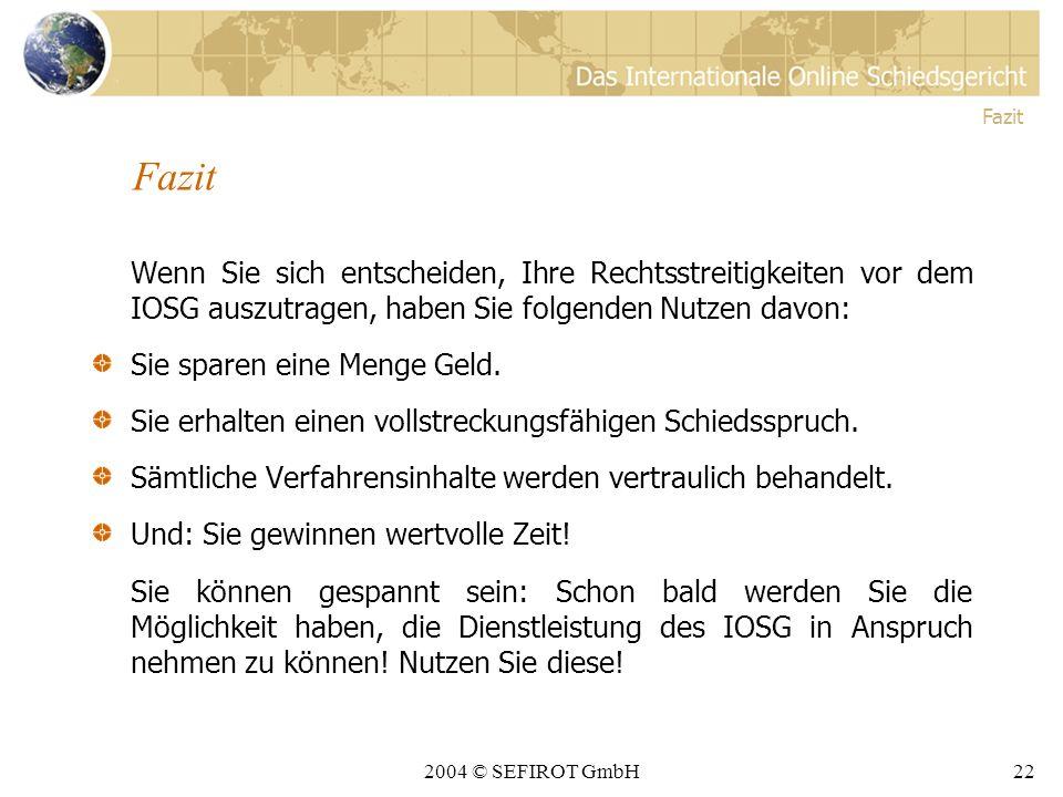 2004 © SEFIROT GmbH21 Ist das Verfahren auch rechtsgültig.
