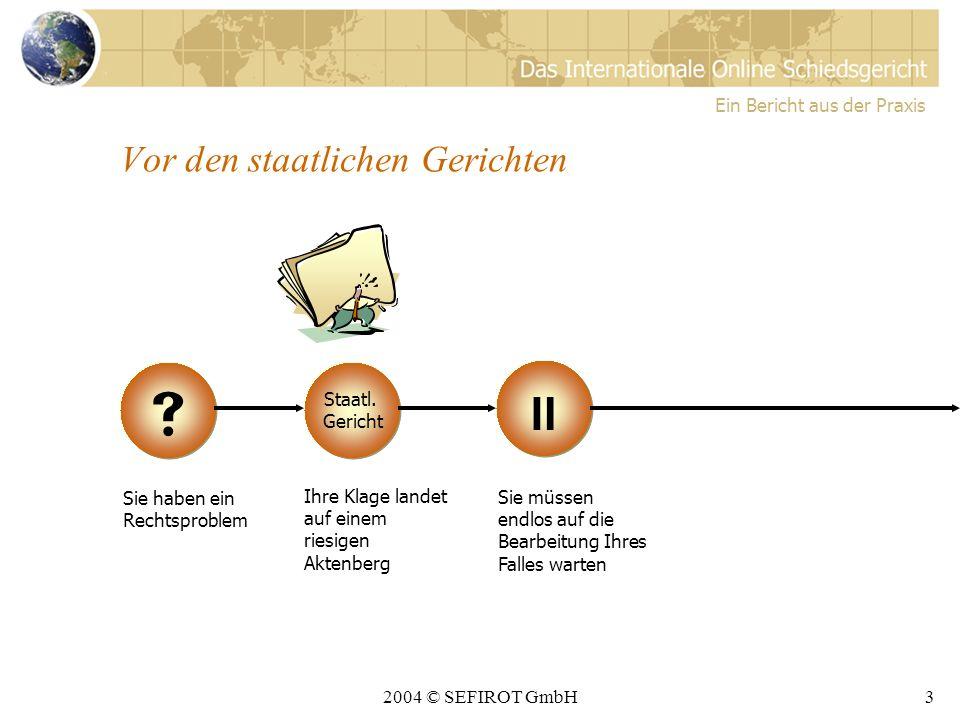 2004 © SEFIROT GmbH2 Gliederung Ein Bericht aus der Praxis Unsere Empfehlung Die Vorteile des IOSG Nachgefragt Fazit Gliederung