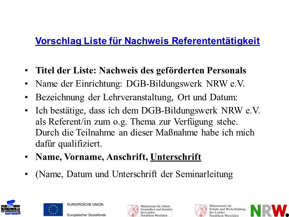 Vorschlag Liste für Nachweis Referententätigkeit Titel der Liste: Nachweis des geförderten Personals Name der Einrichtung: DGB-Bildungswerk NRW e.V. B