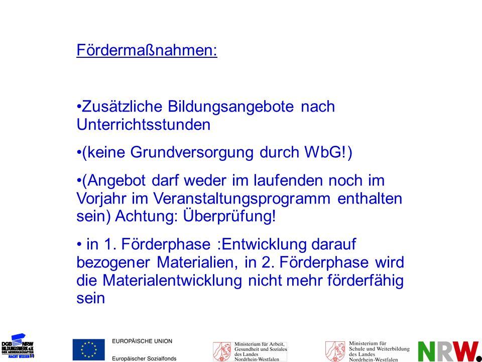 Fördermaßnahmen: Zusätzliche Bildungsangebote nach Unterrichtsstunden (keine Grundversorgung durch WbG!) (Angebot darf weder im laufenden noch im Vorj