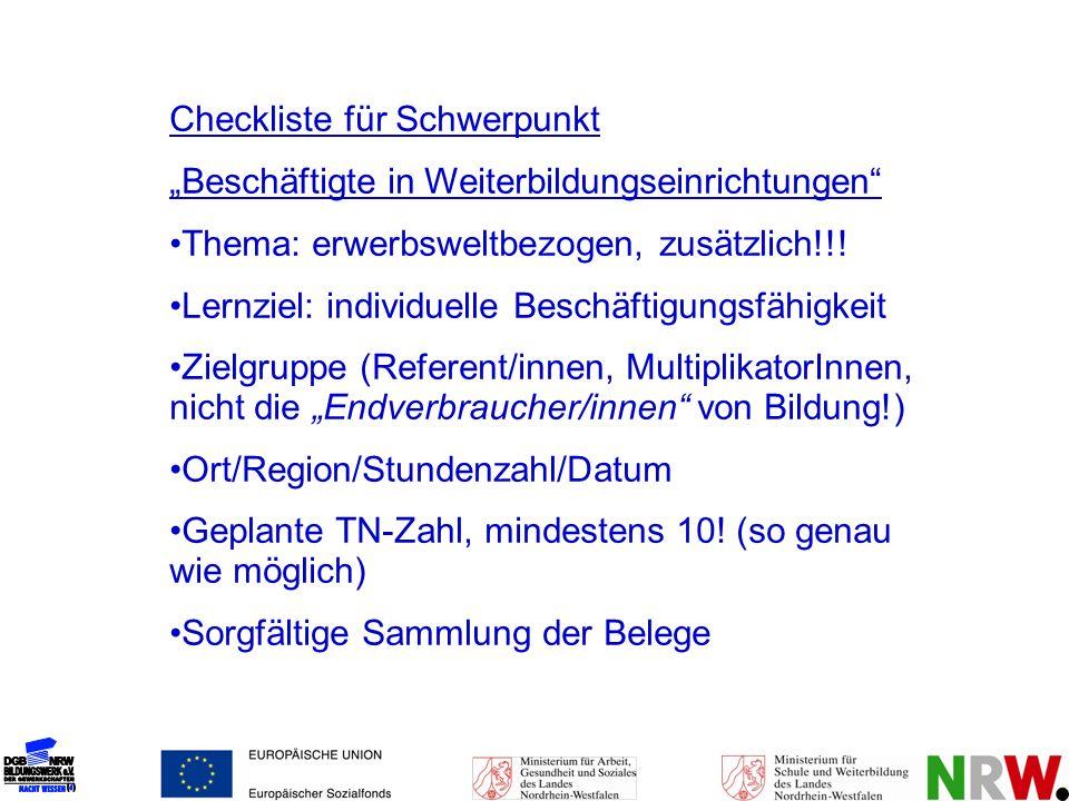Checkliste für Schwerpunkt Beschäftigte in Weiterbildungseinrichtungen Thema: erwerbsweltbezogen, zusätzlich!!! Lernziel: individuelle Beschäftigungsf