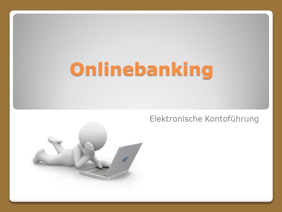 Onlinebanking Elektronische Kontoführung