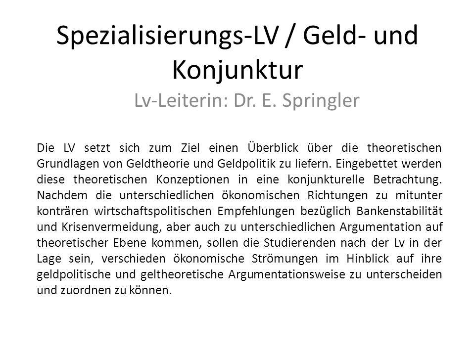 Spezialisierungs-LV / Geld- und Konjunktur Lv-Leiterin: Dr.
