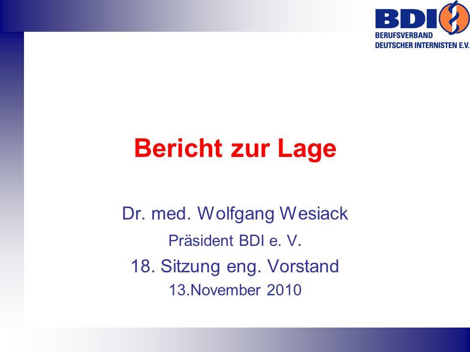 Bericht zur Lage Dr. med. Wolfgang Wesiack Präsident BDI e.
