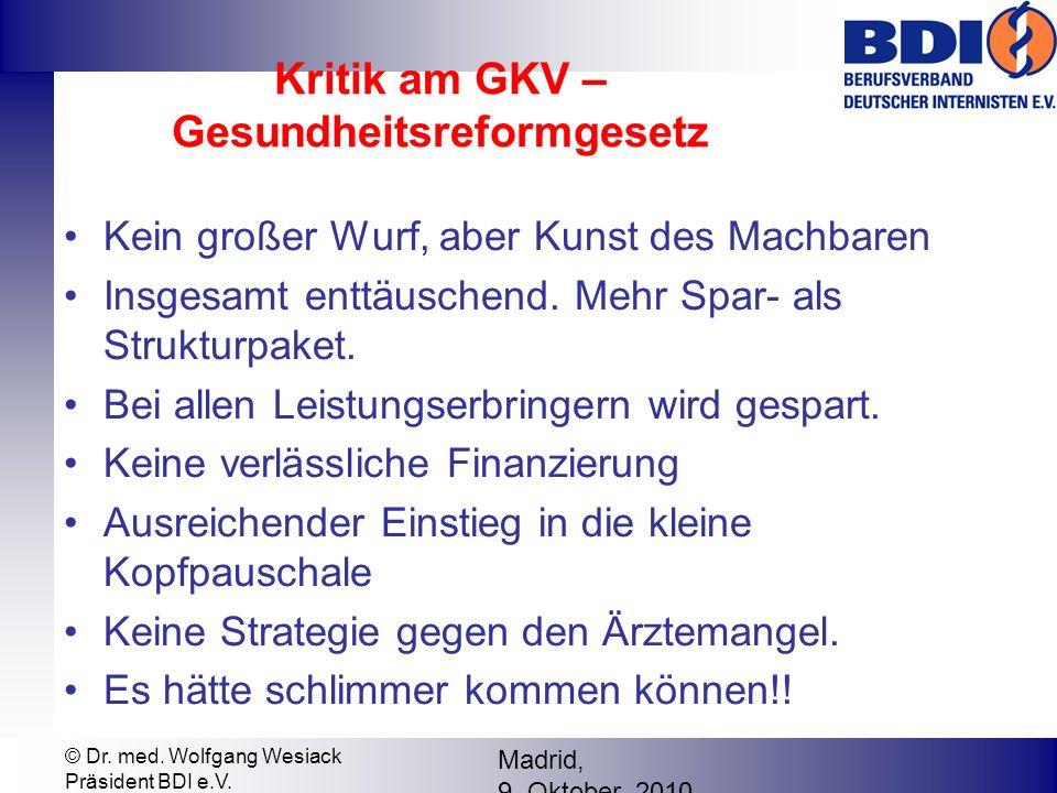 Kritik am GKV – Gesundheitsreformgesetz Kein großer Wurf, aber Kunst des Machbaren Insgesamt enttäuschend.