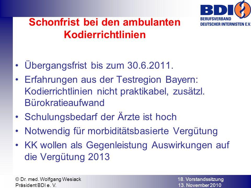 Schonfrist bei den ambulanten Kodierrichtlinien Übergangsfrist bis zum 30.6.2011.