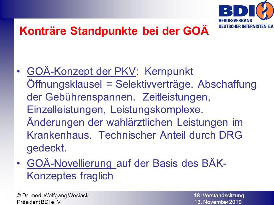Konträre Standpunkte bei der GOÄ GOÄ-Konzept der PKV: Kernpunkt Öffnungsklausel = Selektivverträge.