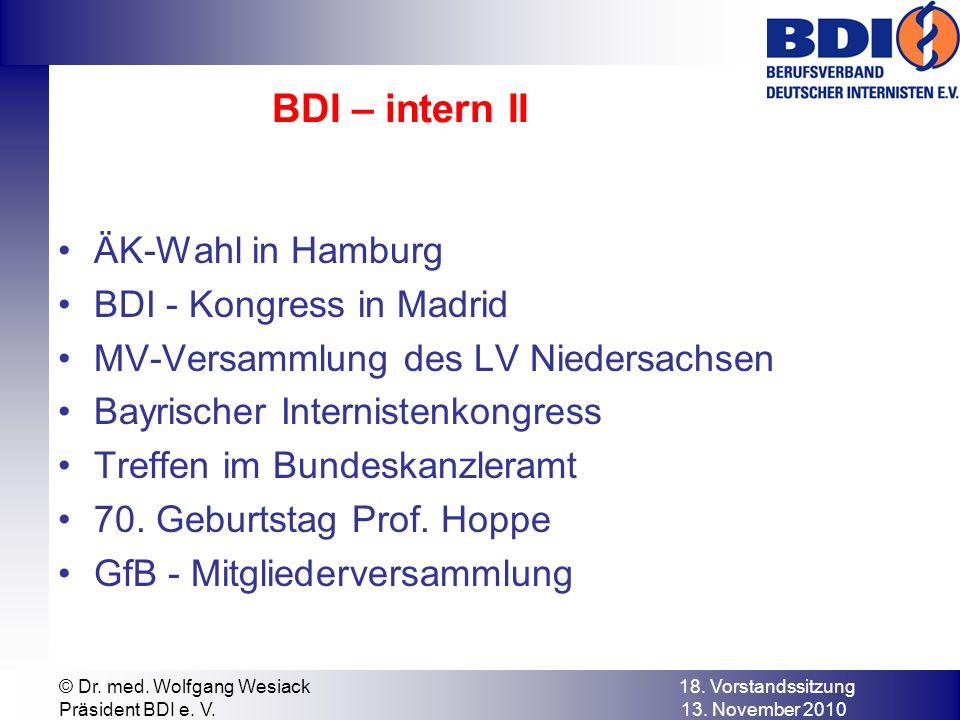 BDI – intern II ÄK-Wahl in Hamburg BDI - Kongress in Madrid MV-Versammlung des LV Niedersachsen Bayrischer Internistenkongress Treffen im Bundeskanzleramt 70.