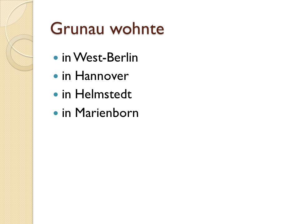 Grunau wohnte in Helmstedt (Zeile 19)