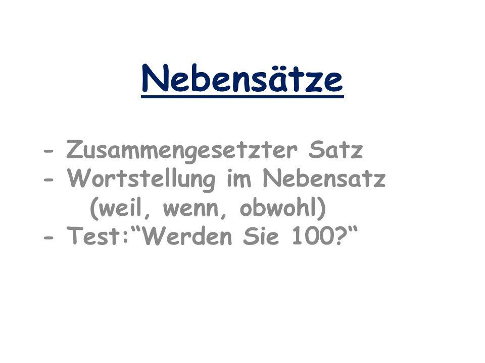 Nebensätze - Zusammengesetzter Satz - Wortstellung im Nebensatz (weil, wenn, obwohl) - Test:Werden Sie 100?