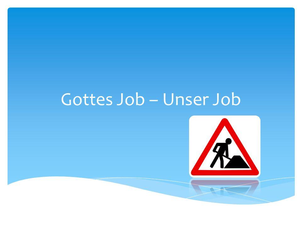 Gottes Job – Unser Job
